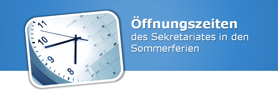 Öffnungszeiten des Sekretariats in den Sommerferien
